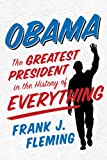 img - for Obama: The Greatest President in the History of Everything (Voices of the Tea Party) book / textbook / text book