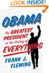 Obama: The Greatest President in the...
