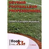 Devenir footballeur professionnel : conseils d'un agent de joueurs