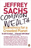 Common Wealth: Economics for a Crowded Planet (0141026154) by Sachs, Jeffrey
