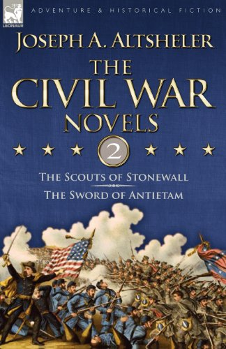 The Civil War Novels: 2-The Scouts of Stonewall & the Sword of Antietam