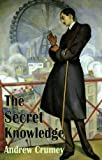 The Secret Knowledge (Dedalus Original Fiction in Paperback) (1909232459) by Crumey, Andrew