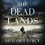 The Dead Lands | Benjamin Percy