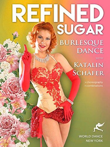 Refined Sugar: Burlesque Dance with Katalin Schafer