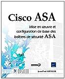 echange, troc Jean-Paul ARCHIER - Cisco ASA - Mise en oeuvre et configuration de base des boîtiers de sécurité ASA