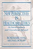 img - for New Perspectives in Healthcare Ethics: An Interdisciplinary and Crosscultural Approach book / textbook / text book