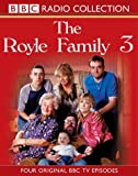 "The ""Royle Family"": Four Original BBC TV Episodes v.3 (BBC Radio Collection) (Vol 3)"