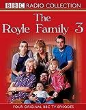 "The ""Royle Family"": Four Original BBC TV Episodes v.3 (BBC Radio Collection) (Vol 3)"