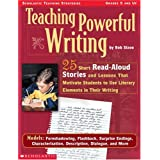 Teaching Powerful Writing: 25 Short Read-Aloud Stories and Lessons That Motivate Students to Use Literary Elements in Their Writing ~ Bob Sizoo