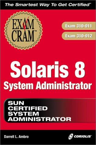 Sun Solaris 8 System Administrator Exam Cram Exam: 310-011,310-012