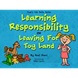 Jade's Life Skills Series - Learning Responsibility or Leaving For Toy Land