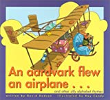 An Aardvark Flew an Airplane... and Other Silly Alphabet Rhymes