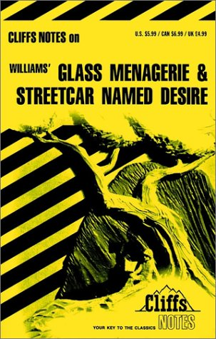 Williams' Glass Menagerie and Streetcar Named Desire (Cliffs Notes), James L. Roberts