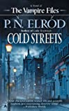 Cold Streets (Vampire Files, No. 10) (0441011039) by Elrod, P. N.