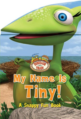 Dinosaur Train My Name Is Tiny (Snappy Fun Books) front-500940