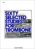 Sixty Selected Studies for Trombone, Book 1