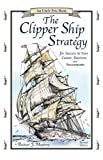 img - for The Clipper Ship Strategy: For Success in Your Career, Business, and Investments (An Uncle Eric Book) by Richard J. Maybury (2003) Paperback book / textbook / text book