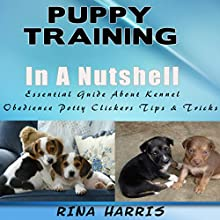 Puppy Training in a Nutshell (       UNABRIDGED) by Rina Harris Narrated by Violet Meadow