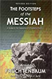 Footsteps of the Messiah (091486310X) by Fruchtenbaum, Arnold G.