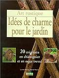 echange, troc Lucien Cassat, Michel Racine - Idées de charme pour le jardin. 20 créations en châtaignier et en osier tressé