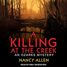 A Killing at the Creek: Ozarks Mystery Series, Book 2 Audiobook by Nancy Allen Narrated by Emily Beresford
