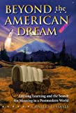 img - for Beyond the American Dream: Lifelong Learning and the Search for Meaning in a Postmodern World book / textbook / text book