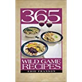 365 Wild Game Recipes by Edie Franson