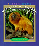 img - for Monkeys of Central and South America (True Books: Animals) book / textbook / text book
