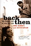 Back Then: Two Literary Lives in 1950s New York (0060958057) by Bernays, Anne
