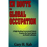 En Route to Global Occupation ~ Gary H. Kah