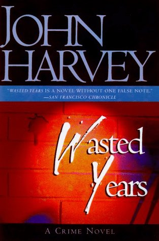 Wasted Years, JOHN HARVEY