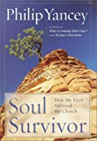Soul Survivor: How My Faith Survived the Church (Random House Large Print) (0375431284) by Philip Yancey