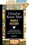 I Used to Know That: World History: I...