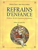 echange, troc Anne-Marie Delrieu, Martine David - Refrain d'enfance : Histoire de 60 chansons populaires