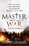 Master Of War: The Blooding: Part one of an epic adventure set during the Hundred Years' War