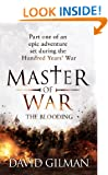 Master Of War: The Blooding - Part one of an epic adventure set during the Hundred Years' War