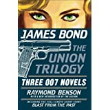 James Bond: The Union Trilogy: Three 007 Novelsby Raymond Benson