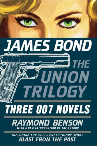 James Bond: The Union Trilogy: Three 007 Novels: High Time To Kill, Doubleshot, Never Dream Of Dying (James Bond 007)