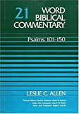 Word Biblical Commentary Vol. 21, Psalms 101-150: (allen), 364pp (0849902207) by Allen, Leslie C.
