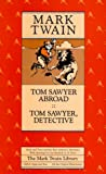 Tom Sawyer Abroad and Tom Sawyer, Detective (Mark Twain Library) (0520045610) by Twain, Mark