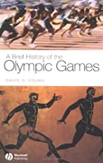 A Brief History of the Olympic Games (Wiley Brief Histories of the Ancient World)