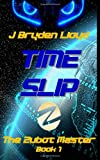 J Bryden Lloyd The Zubot Master (Book 1) - Time Slip: A Children's Sci-Fi Adventure Chapter Book (9-13)