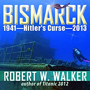 Bismarck 2013 - Hitler's Curse Audiobook