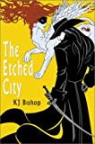 The Etched City (189481522X) by Bishop, K. J.