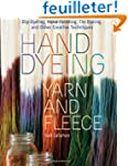 Hand Dyeing Yarn and Fleece: Dip-Dyei...