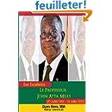 Son Excellence Le Professeur John Atta Mills (21 Juillet 1944 - 24 Juillet 2012)