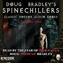 Doug Bradley's Spinechillers, Volume 2 (       UNABRIDGED) by Wilkie Collins, Edgar Allan Poe, Arthur Conan Doyle, H. P. Lovecraft Narrated by Doug Bradley