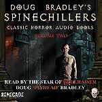 Doug Bradley's Spinechillers, Volume 2 | Wilkie Collins,Edgar Allan Poe,Arthur Conan Doyle,H. P. Lovecraft
