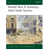 World War II Infantry Anti-tank Tactics (Elite)by Gordon L. Rottman