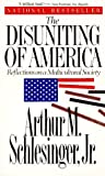 The Disuniting of America/Reflections on a Multicultural Society (0393309878) by Arthur M. Schlesinger